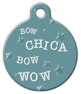 Dog Tag Art Bow Chica Bow Wow! Pet ID Dog Tag