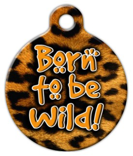 Dog Tag Art Born To Be Wild Pet ID Dog Tag