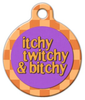 Dog Tag Art Itchy Twitchy and Bitchy Pet ID Dog Tag