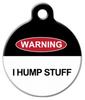 Dog Tag Art I Hump Stuff Pet ID Dog Tag