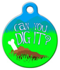 Dog Tag Art Can You Dig It? Pet ID Dog Tag