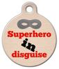 Dog Tag Art Superhero in Disguise Pet ID Dog Tag