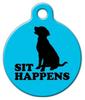Dog Tag Art Sit Happens in Blue Pet ID Dog Tag