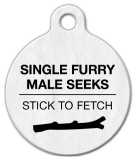 Dog Tag Art Personal Ad: Stick to Fetch Pet ID Dog Tag