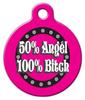 Dog Tag Art 50 Angel 100 Bitch Pet ID Dog Tag