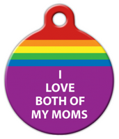 Dog Tag Art I Love Both of My Moms Pet ID Dog Tag