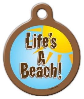 Dog Tag Art Life's A Beach! Pet ID Dog Tag