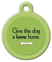Dog Tag Art Give This Dog a Home Pet ID Dog Tag