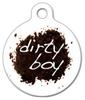 Dog Tag Art Dirty Boy Pet ID Dog Tag