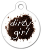 Dog Tag Art Dirty Girl Pet ID Dog Tag