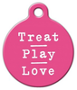 Dog Tag Art Treat Pray Love in Pink Pet ID Dog Tag