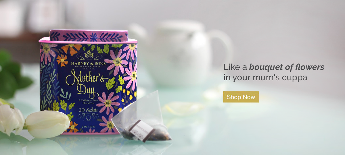 Mother's Day Tea - Like a bouquet of flowers in your mum's cuppa. Shop Now.