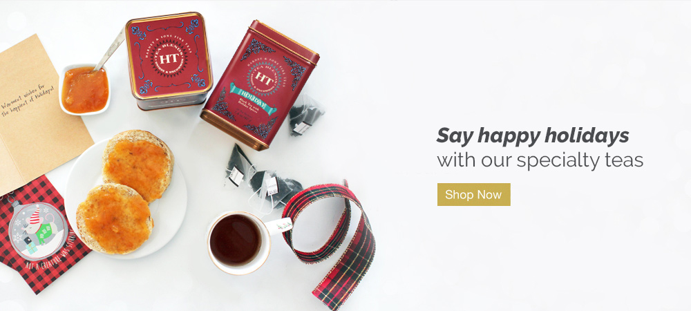 Say happy holidays with our specialty teas. Shop Now.