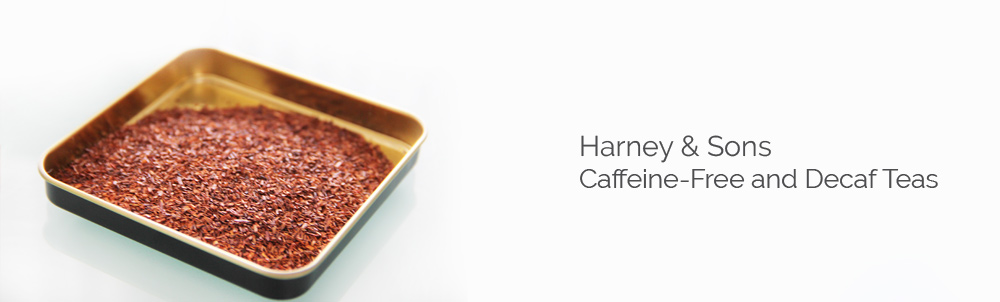 Harney & Sons Decaf Teas and Caffeine-Free Teas