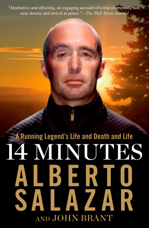 14 Minutes (A Running Legend's Life and Death and Life) - 9781609619985 by Alberto Salazar, John Brant, 9781609619985