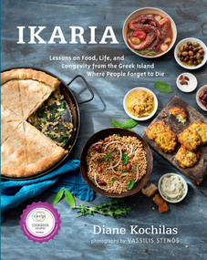 Ikaria (Lessons on Food, Life, and Longevity from the Greek Island Where People Forget to Die: A Cookbook) by Diane Kochilas, 9781623362959