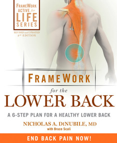 FrameWork for the Lower Back (A 6-Step Plan for a Healthy Lower Back) by Nicholas A. Dinubile, Bruce Scali, 9781605291970