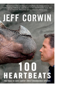 100 Heartbeats (The Race to Save Earth's Most Endangered Species) by Jeff Corwin, 9781605294148