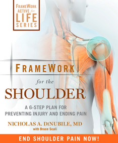 FrameWork for the Shoulder (A 6-Step Plan for Preventing Injury and Ending Pain) by Nicholas A. Dinubile, Bruce Scali, 9781605295923