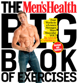 The Men's Health Big Book of Exercises (Four Weeks to a Leaner, Stronger, More Muscular You!) by Adam Campbell, Editors of Men's Health Magazi, 9781623368418