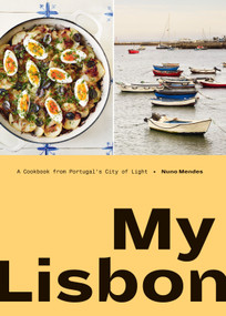 My Lisbon (A Cookbook from Portugal's City of Light) by Nuno Mendes, 9780399581717
