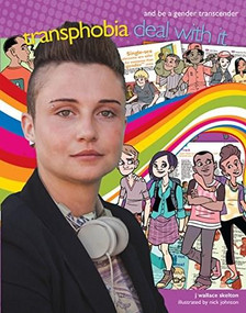 Transphobia (Deal with it and be a gender transcender) by J. Wallace Skelton, Nick Johnson, 9781459407664