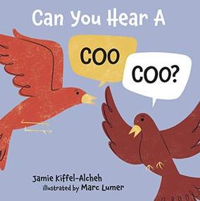 Can You Hear a Coo, Coo? by Jamie Kiffel-Alcheh, Marc Lumer, 9781512444438