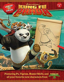Learn to Draw DreamWorks Animation's Kung Fu Panda (Featuring Po, Tigress, Master Shifu, and all your favorite new characters from Kung Fu Panda 3!) by DreamWorks Animation LLC DreamWorks Animation LLC, 9781942875215