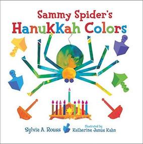 Sammy Spider's Hanukkah Colors by Sylvia A. Rouss, Katherine Janus Kahn, 9781467752381