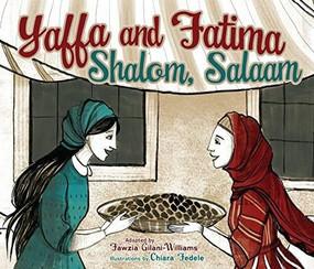 Yaffa and Fatima (Shalom, Salaam) by Fawzia Gilani-Williams, Chiara Fedele, 9781467794237