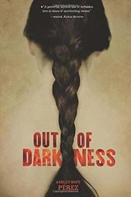 Out of Darkness by Ashley Hope Pérez, 9781467742023