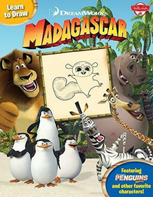 Learn to Draw DreamWorks' Madagascar (Featuring the Penguins of Madagascar and other favorite characters!) by  Walter Foster Creative Team,  Walter Foster Creative Team, 9781939581624