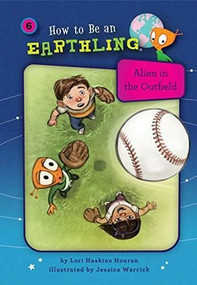 Alien in the Outfield (Book 6) (Perseverance) - 9781575658445 by Lori Haskins Houran, Jessica Warrick, 9781575658445