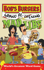 Bob's Burgers Grand Re-Opening Mad Libs by Billy Merrell, 9781524787349