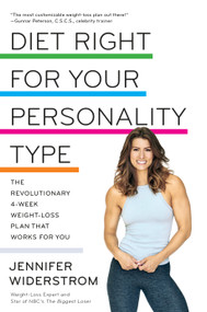 Diet Right for Your Personality Type (The Revolutionary 4-Week Weight-Loss Plan That Works for You) - 9780525576280 by Jen Widerstrom, 9780525576280