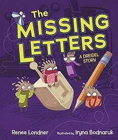 The Missing Letters (A Dreidel Story) by Renee Londner, Iryna Bodnaruk, 9781467789332