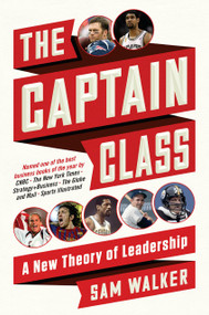 The Captain Class (A New Theory of Leadership) by Sam Walker, 9780812987072