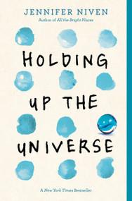Holding Up the Universe - 9780385755955 by Jennifer Niven, 9780385755955