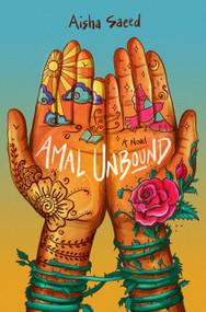 Amal Unbound by Aisha Saeed, 9780399544682
