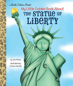 My Little Golden Book About the Statue of Liberty by Jen Arena, Viviana Garofoli, 9781524770334