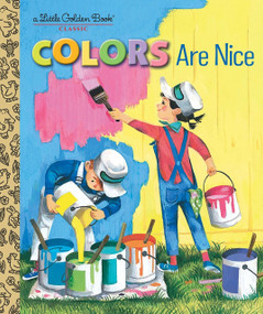 Colors Are Nice by Adelaide Holl, Leonard Shortall, 9781524771614