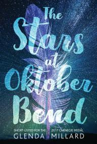 The Stars at Oktober Bend by Glenda Millard, 9780763692728