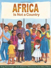 Africa Is Not a Country by Margy Burns Knight, Mark Melnicove, Anne Sibley O'Brien, 9780761316473