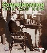 Communication Then and Now by Robin Nelson, 9780822546399