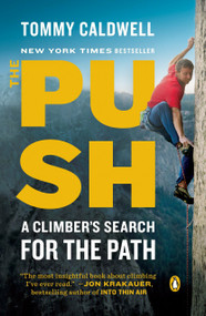 The Push (A Climber's Search for the Path) by Tommy Caldwell, 9780399562716