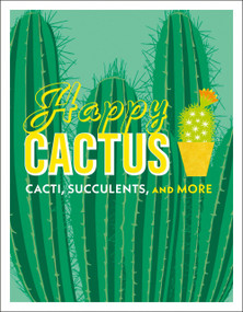 Happy Cactus (Cacti, Succulents, and More) by DK, 9781465474537