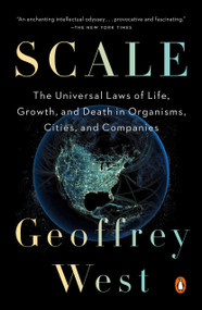 Scale (The Universal Laws of Life, Growth, and Death in Organisms, Cities, and Companies) by Geoffrey West, 9780143110903
