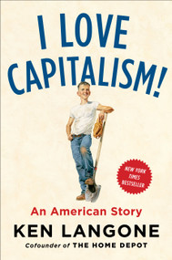I Love Capitalism! (An American Story) by Ken Langone, 9780735216242