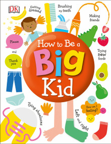 How to Be a Big Kid by DK, 9781465468581
