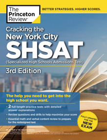 Cracking the New York City SHSAT (Specialized High Schools Admissions Test),  3rd Edition (Fully Updated for the New Exam) by The Princeton Review, 9781524710675